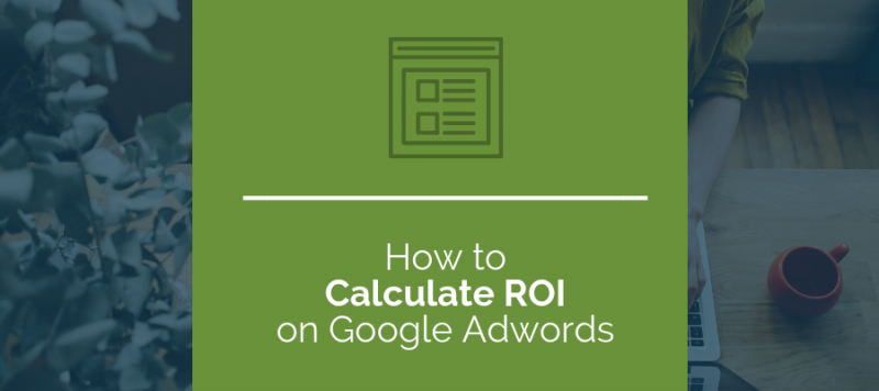 How to Calculate Google Adwords ROI